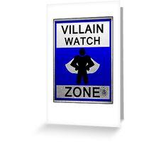 Villain Watch Zone Greeting Card