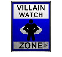 Villain Watch Zone Photographic Print