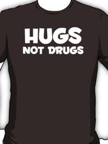 HUGS NOT DRUGS FUNNY T-Shirt