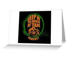 Deep in the Halloween of Texas Podcast Greeting Card