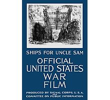 Ships For Uncle Sam -- WWI Photographic Print