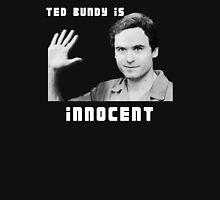 Ted Bundy is Innocent Unisex T-Shirt
