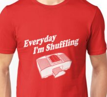 Everyday I'm Shuffling White Unisex T-Shirt