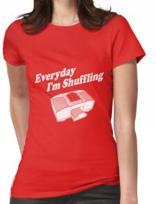 Everyday I'm Shuffling White Womens Fitted T-Shirt