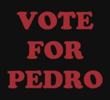Vote for Pedro Film Retro Napoleon Classic Kids Clothes