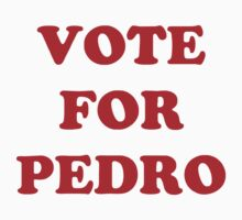 Vote for Pedro Film Retro Napoleon Classic Kids Clothes