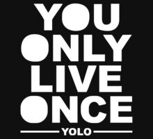 YOLO YOU ONLY LIVE ONCE DRAKE YMCMB by Kurni4Kabo