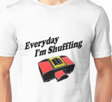 Everyday I'm Shuffling Unisex T-Shirt