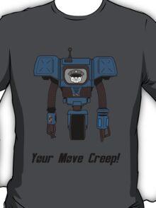 Your Move Creep T-Shirt