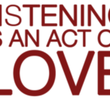 LISTENING IS AN ACT OF LOVE Sticker