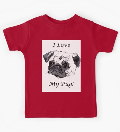 I Love My Pug! T-Shirt or Hoodie Kids Tee