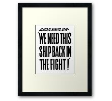 We Need This Ship Back In The Fight -- WW2 Print Framed Print