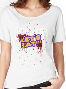 Five Nights at Freddy's - FNAF - Let's Eat - Bloody Women's Relaxed Fit T-Shirt
