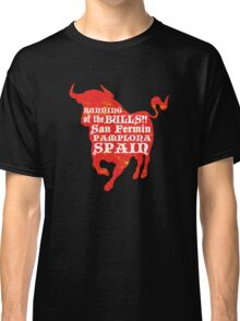 Running of the Bulls Classic T-Shirt
