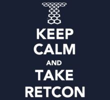 Keep Calm and Take Retcon by noomrevlis