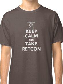 Keep Calm and Take Retcon Classic T-Shirt