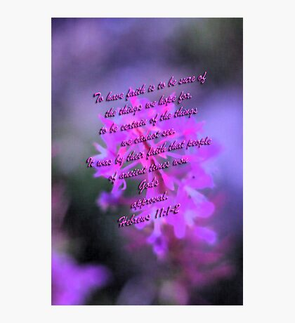 """""""To have faith...""""  Photographic Print"""