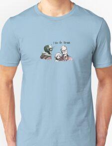I like the Tin Man Unisex T-Shirt