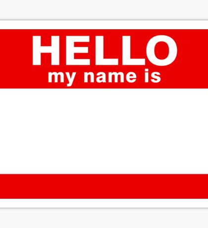 Hello My Name Is Die Cut Sticker Sticker