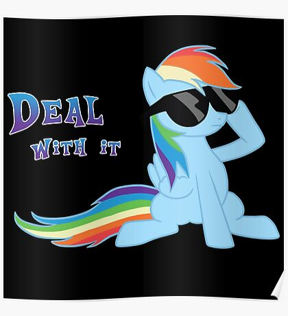 My Little Pony - MLP - Rainbow Dash - Deal With It Poster