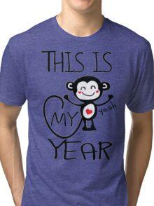 Ths is my year Tri-blend T-Shirt