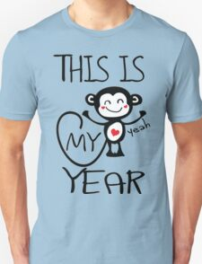 Ths is my year Unisex T-Shirt