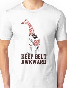 Keep Belt Awkward Giraffe Unisex T-Shirt