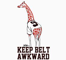 Keep Belt Awkward Giraffe Unisex T-Shirt
