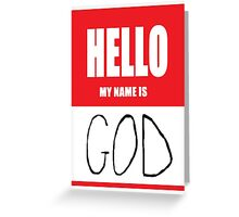 HELLO MY NAME IS ... Greeting Card
