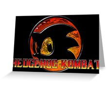 Mortal Hedgehog! MORTAL KOMBAT/SONIC THE HEDGEHOG MASH UP Greeting Card