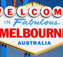Welcome to Fabulous Melbourne Sign by ukedward