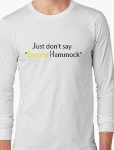 Banana Hammock Long Sleeve T-Shirt