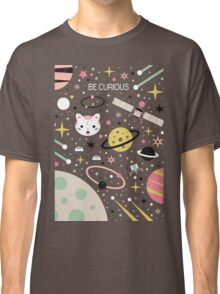Be Curious  Classic T-Shirt
