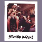 Spicoli Stoned Again  by BUB THE ZOMBIE