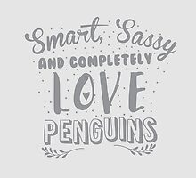 Smart, Sassy and completely love PENGUINS by jazzydevil