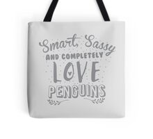 Smart, Sassy and completely love PENGUINS Tote Bag