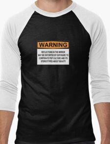 WARNING: REFLECTIONS IN THE MIRROR MAY BE DISTORTED BY EXPOSURE TO CORPORATE POP CULTURE AND ITS STEREOTYPES ABOUT BEAUTY Men's Baseball ¾ T-Shirt