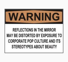 WARNING: REFLECTIONS IN THE MIRROR MAY BE DISTORTED BY EXPOSURE TO CORPORATE POP CULTURE AND ITS STEREOTYPES ABOUT BEAUTY One Piece - Short Sleeve