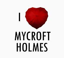 I love Mycroft Holmes Unisex T-Shirt