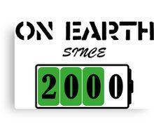 On Earth Since 2000 Canvas Print