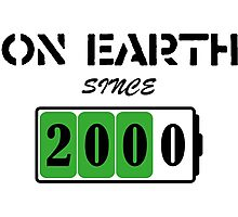 On Earth Since 2000 Photographic Print