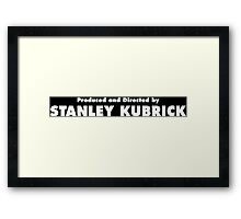 Produced and Directed by Stanley Kubrick Framed Print