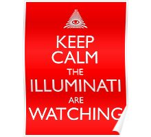 Keep Calm the Illuminati are watching Poster