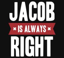 Jacob is Always Right Kids Clothes