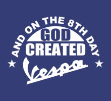 And On The 8th Day God Created Vespa Mod Moped Fan by jokestore