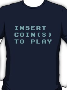 Insert coin(s) to play T-Shirt