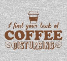 I find your lack of COFFEE disturbing Baby Tee