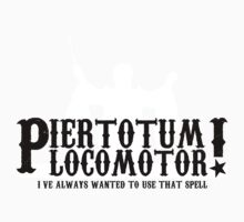 Piertotum Locomotor - I've Always Wanted To Use That Spell Kids Clothes