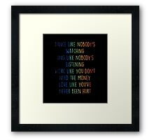 Dance like nobody's watching- Life quotes Framed Print