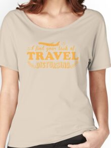 I find your lack of travel disturbing Women's Relaxed Fit T-Shirt